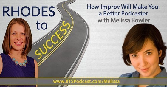 How Improv Will Make You a Better Podcaster with Melissa Bowler
