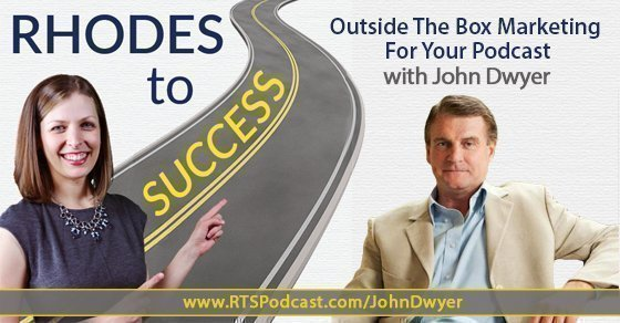 Outside The Box Marketing For Your Podcast with John Dwyer