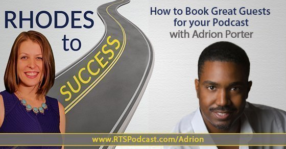 How To Book Great Guests for your Podcast with Adrion Porter