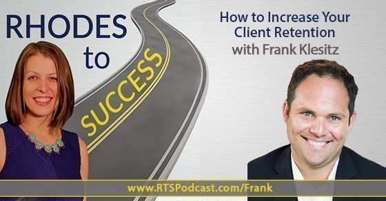 How to Increase Your Client Retention with Frank Klesitz