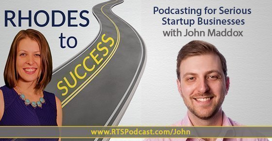 Podcasting for Serious Startup Businesses with John Maddox