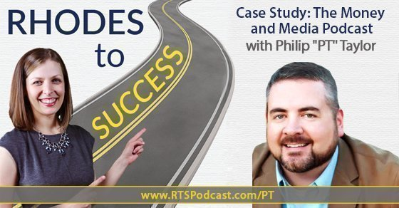 """Case Study: The Money and Media Podcast with Philip """"PT"""" Taylor"""