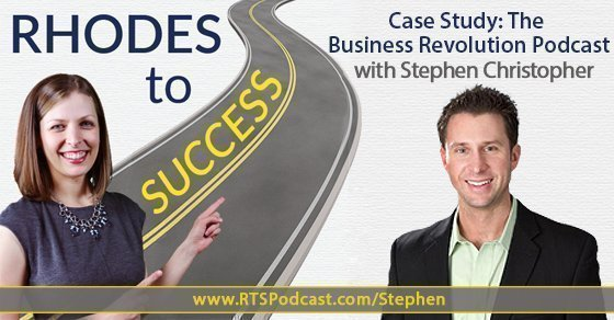 Case Study: The Business Revolution Podcast with Stephen Christopher