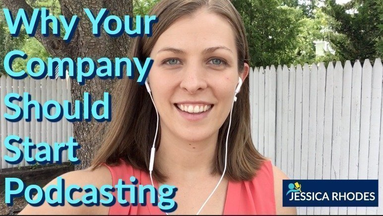 Why Your Company Should Start Podcasting