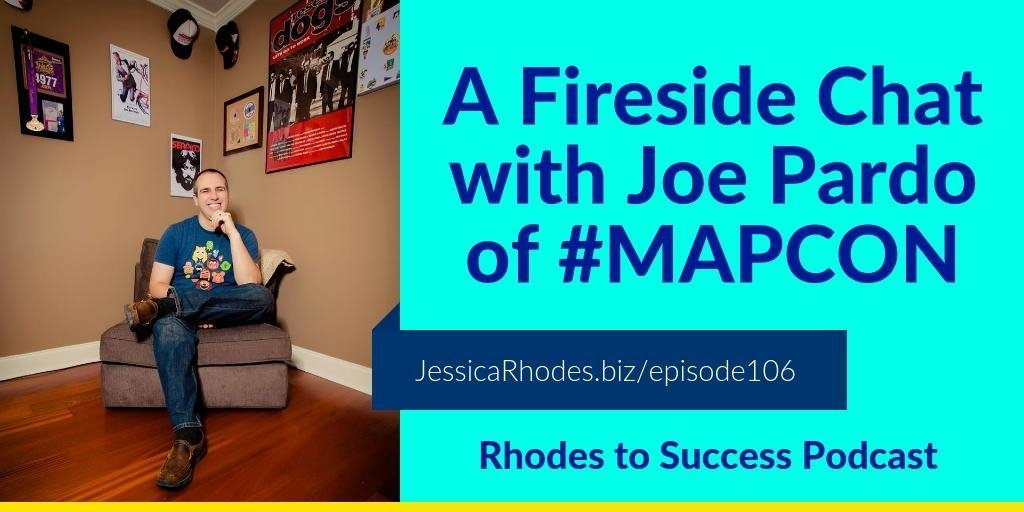 A Fireside Chat with Joe Pardo of #MAPCON