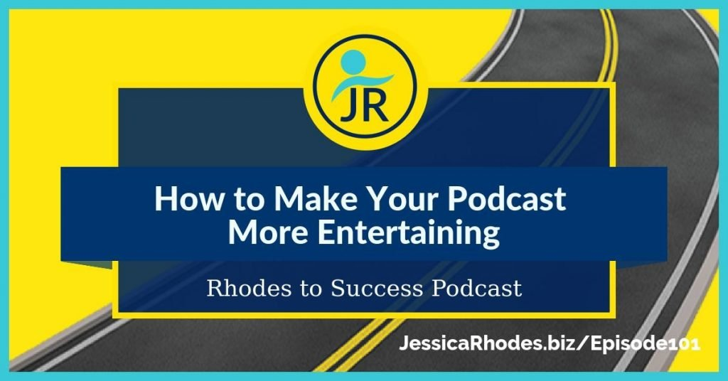How to Make Your Podcast More Entertaining