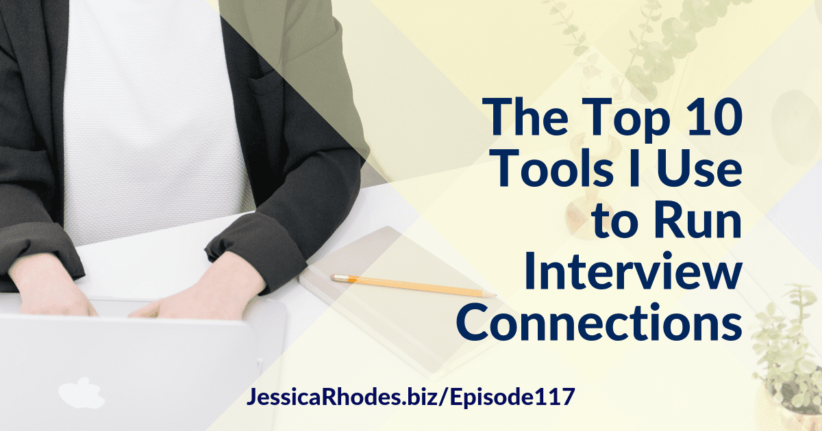 The Top 10 Tools I Use to Run Interview Connections
