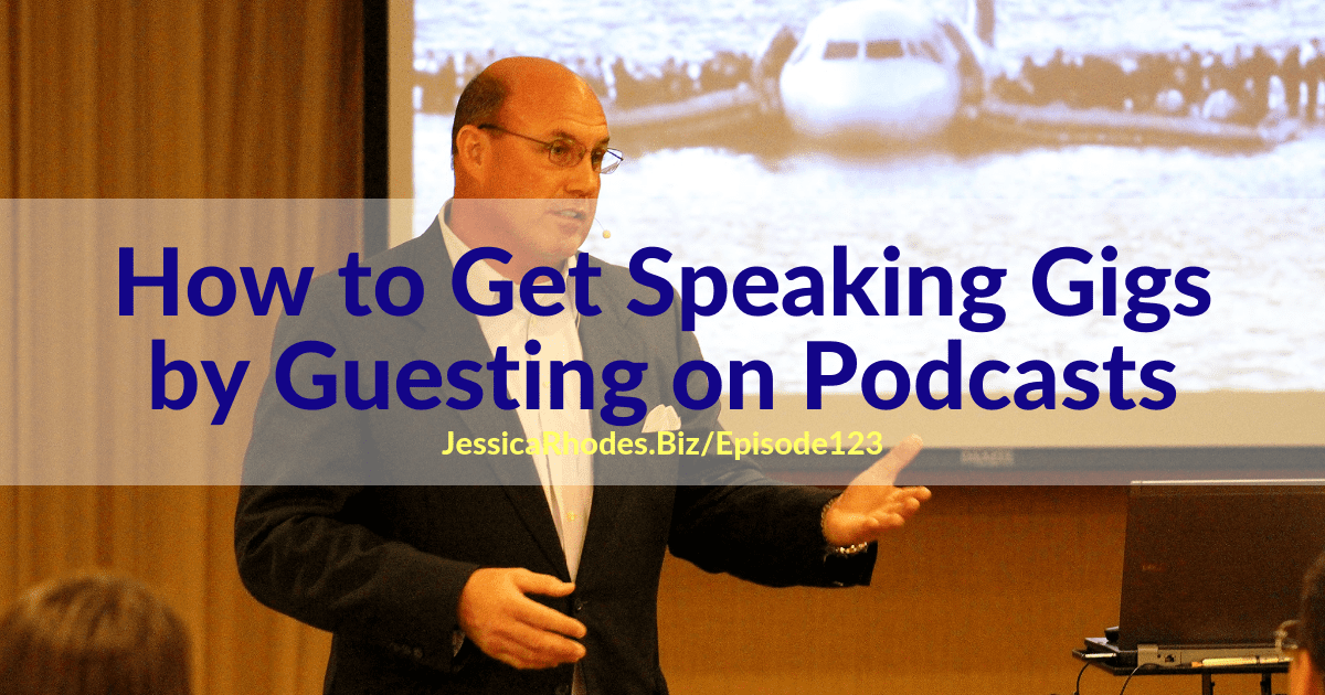 123: How to Get Speaking Gigs by Guesting on Podcast