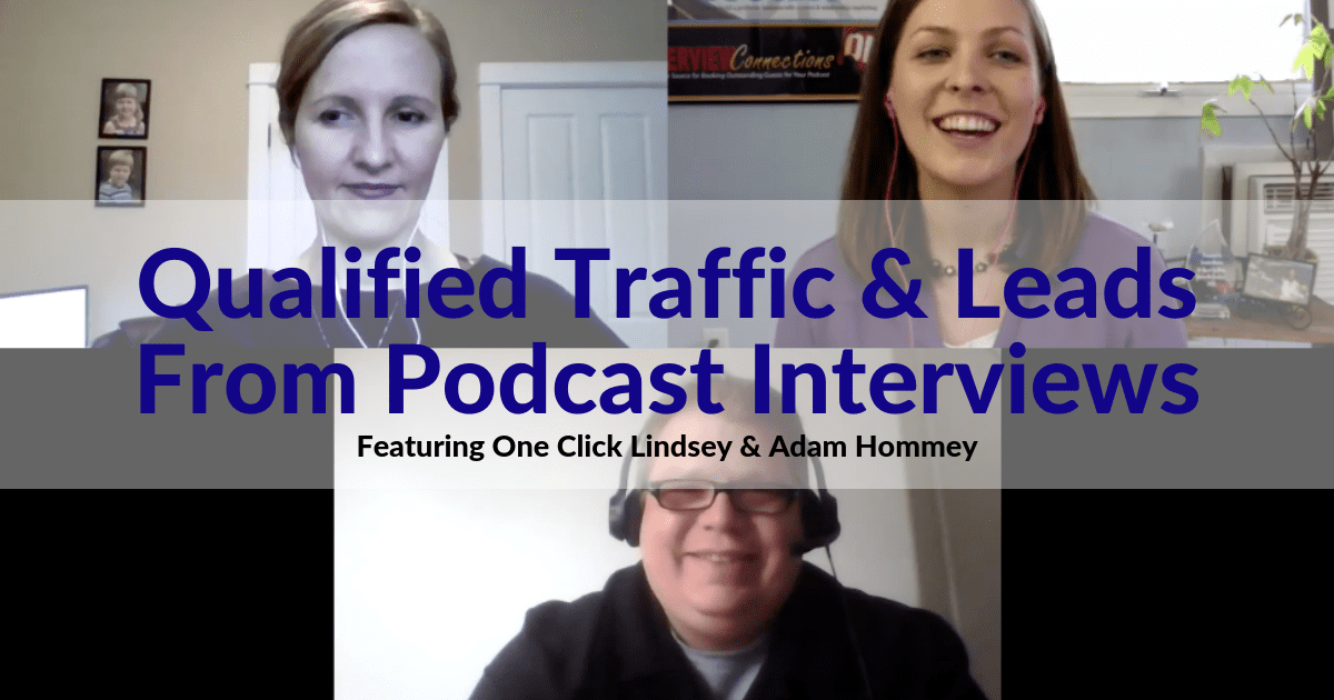 124: Qualified Traffic & Leads From Podcast Interview