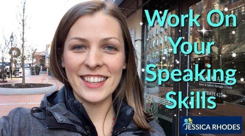 Work On Your Speaking Skills