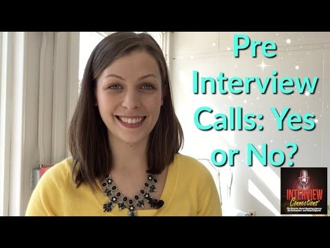 Pre Interview Calls: Yes or No?