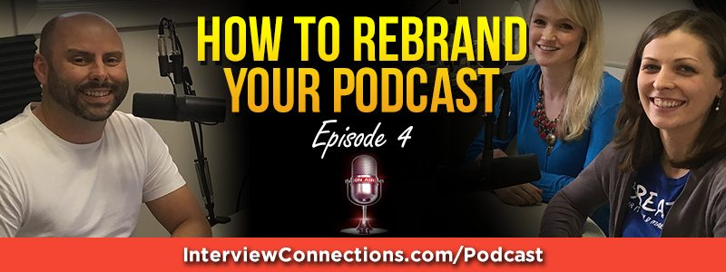 IC004: How to Rebrand Your Podcast