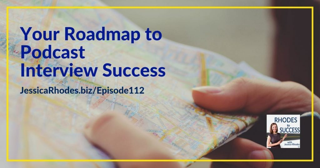 Your Roadmap To Podcast Interview Success