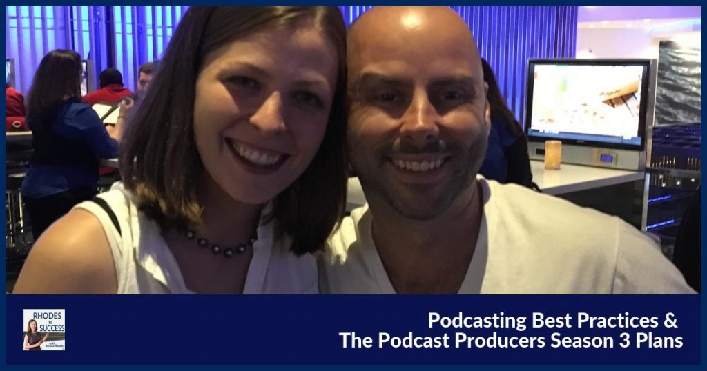 Podcasting Best Practices & The Podcast Producers Season 3 Plans