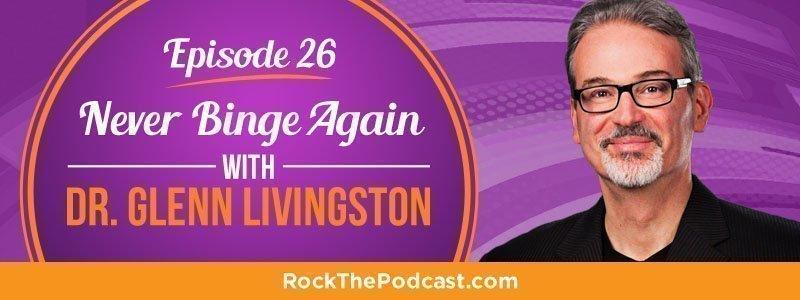IC026: Never Binge Again with Dr. Glenn Livingston