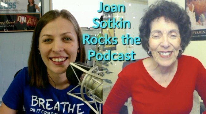 Joan Sotkin Rocks the Podcast