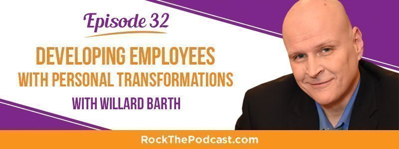 IC032: Developing Employees with Personal Transformations with Willard Barth