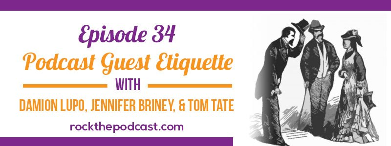 IC034: Podcast Guest Etiquette with Damion Lupo, Jennifer Briney, and Tom Tate