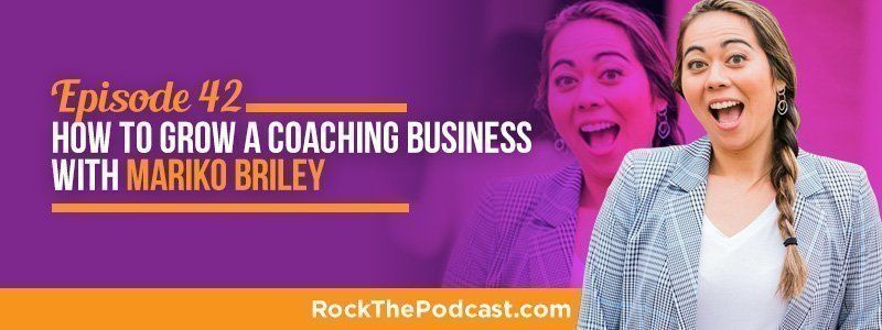IC042: How to Grow A Coaching Business with Mariko Briley
