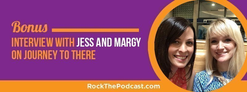 BONUS: Interview with Jess and Margy on Journey to There