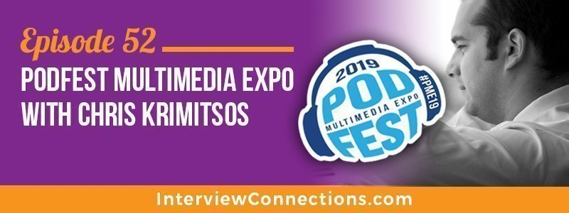 IC052: Podfest Multimedia Expo with Chris Krimitsos