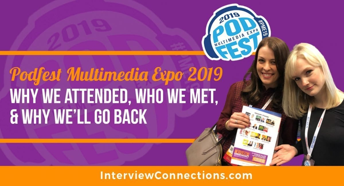 Podfest Multimedia Expo 2019: Why We Attended, Who We Met, & Why We'll Go Back
