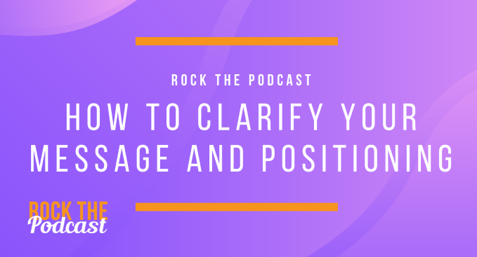 How to Clarify your Message and Positioning with Kelly O'Neil