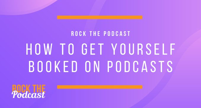How to Get Yourself Booked on Podcasts