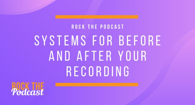 Systems for Before and After Your Recording