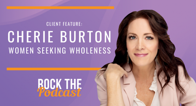 Client Feature: Cherie Burton, Women Seeking Wholeness