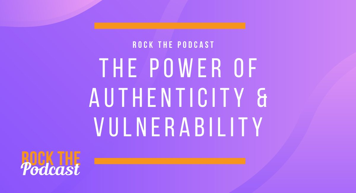 The Power of Authenticity & Vulnerability