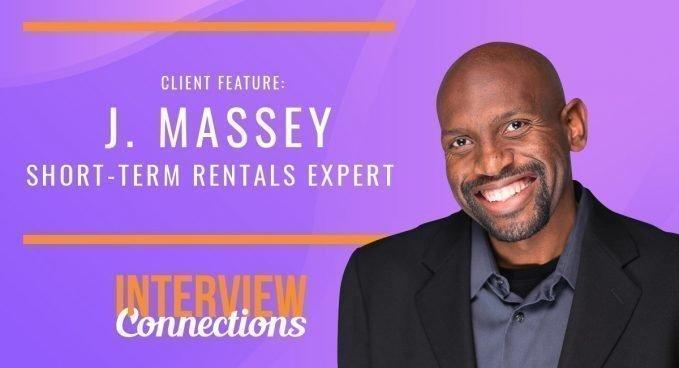 Client Feature: J. Massey, Short-term Rentals Expert