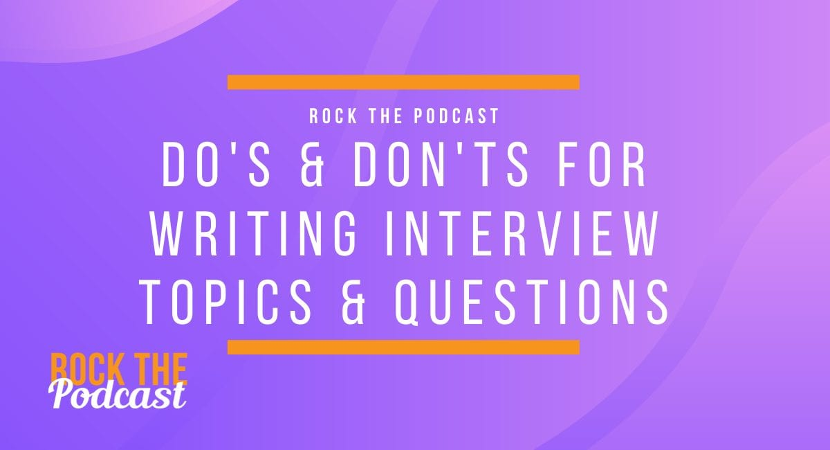 Do's and Don'ts for Writing Interview Topics and Questions