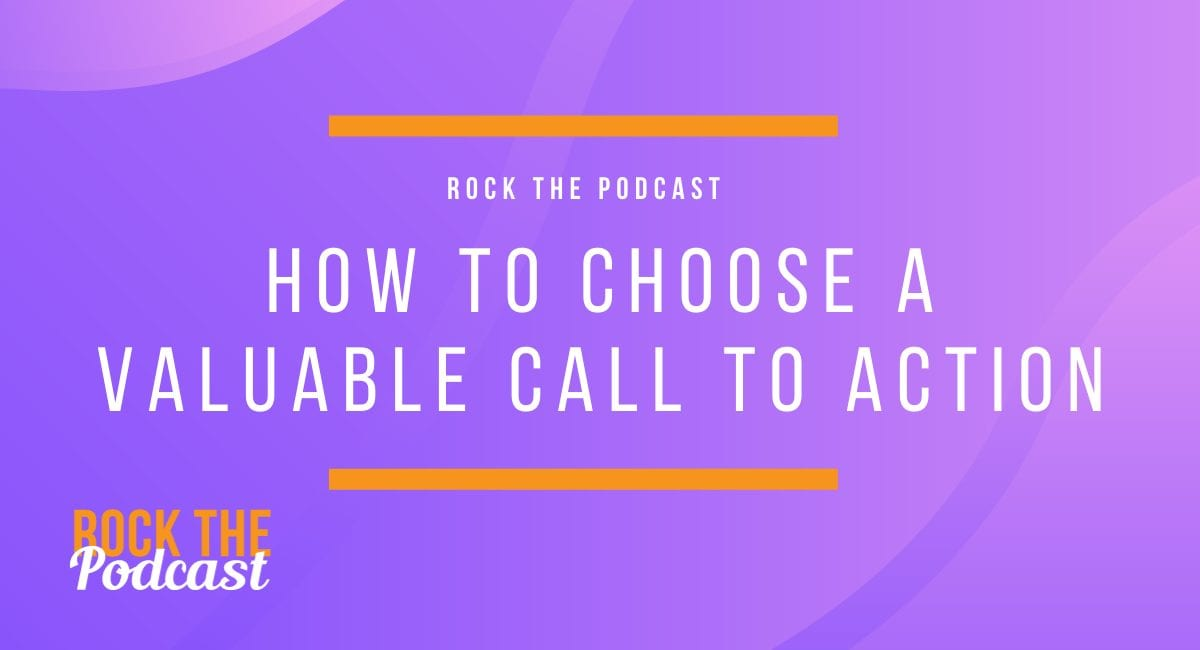 How to Choose a Valuable Call to Action