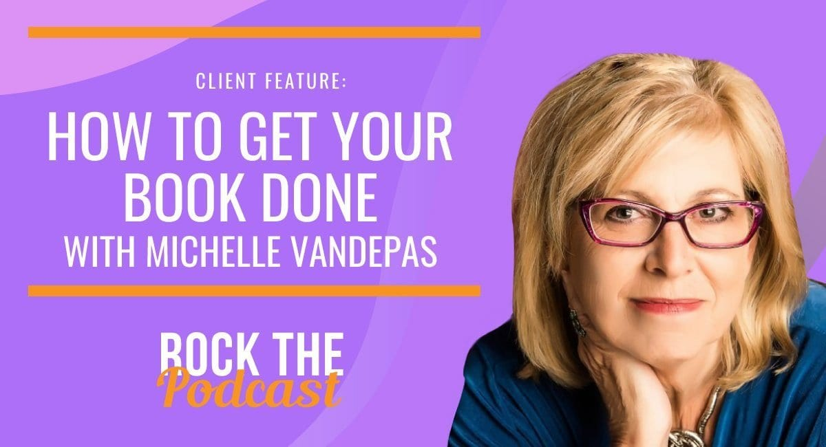 How to Get Your Book Done with Michelle Vandepas
