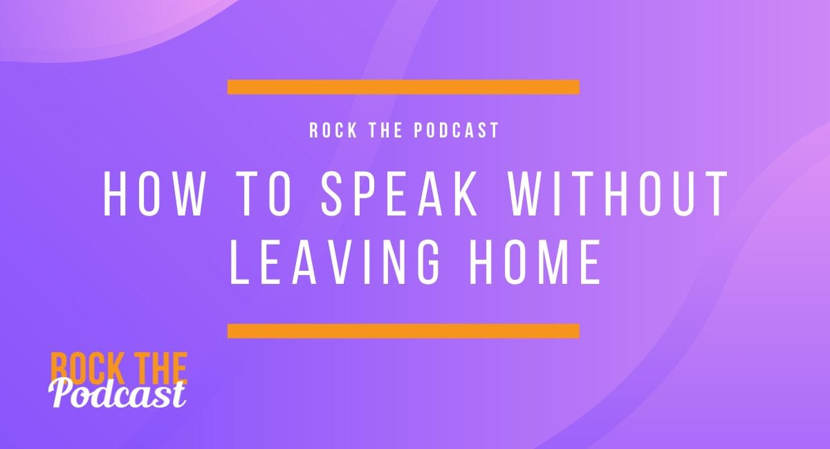 How To Speak Without Leaving Home