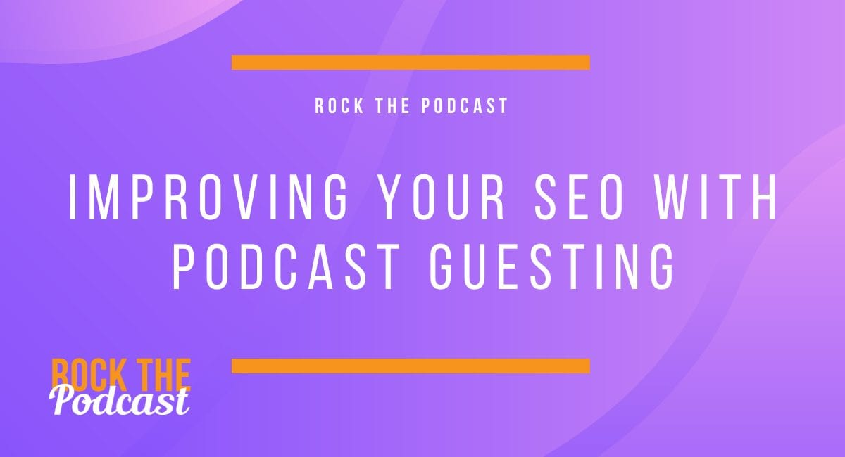 Improving your SEO with Podcast Guesting