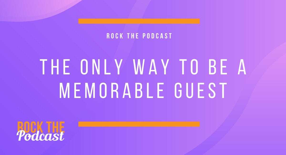 The Only Way to Be a Memorable Guest