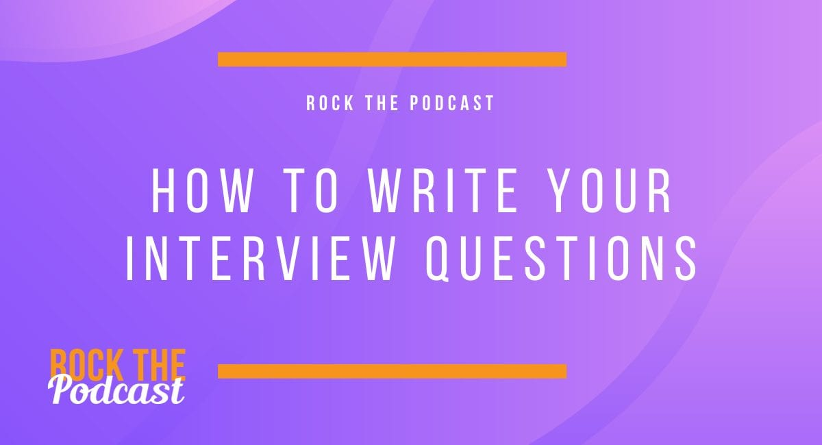 How To Write Your Interview Questions