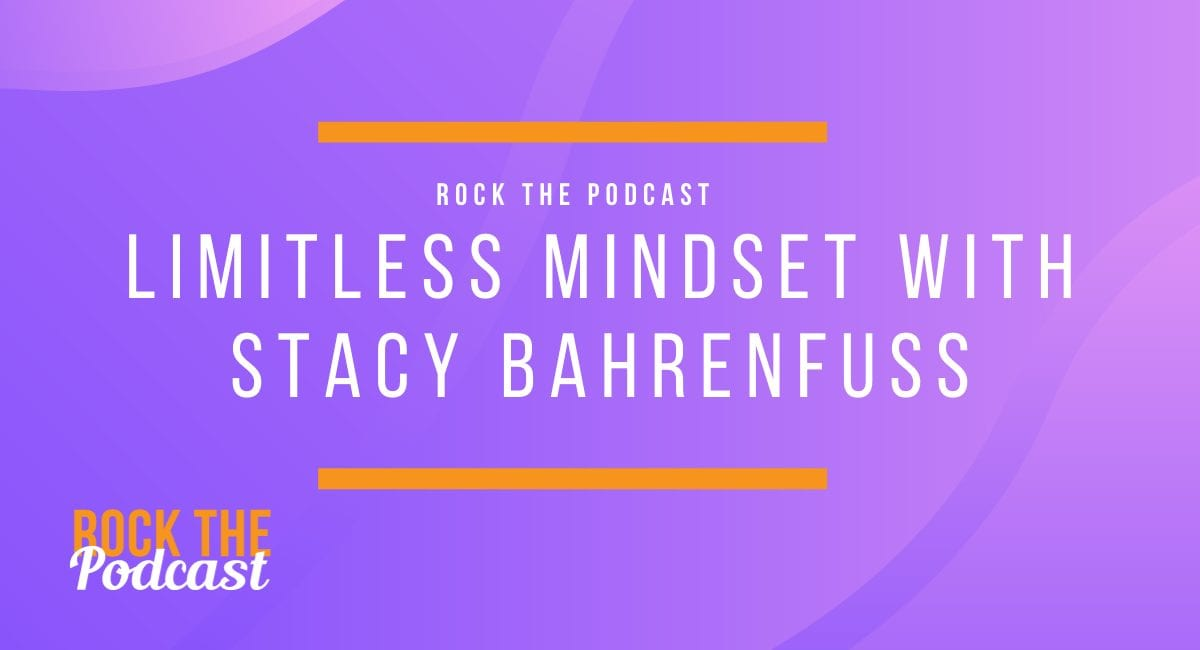Limitless Mindset with Stacy Bahrenfuss