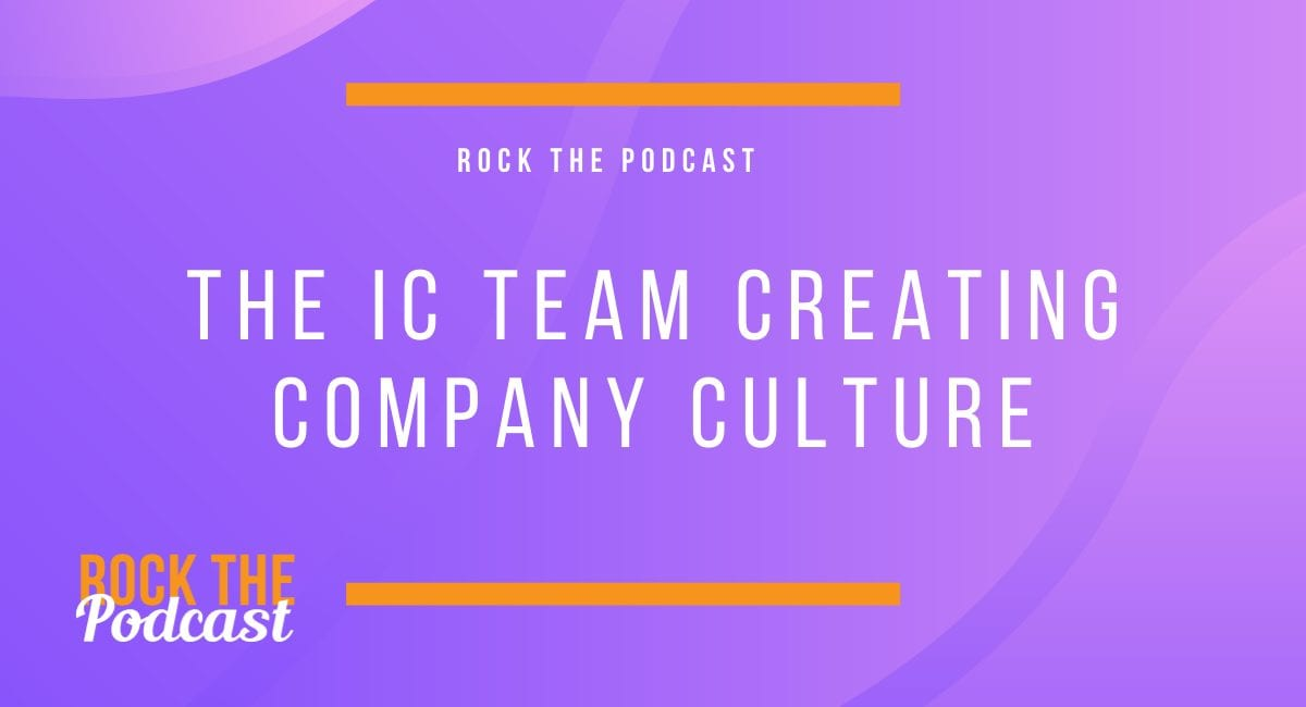 The IC Team Creating Company Culture