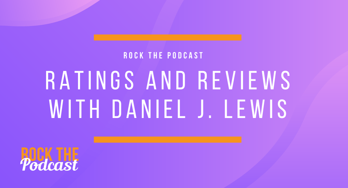 Ratings and Reviews with Daniel J. Lewis