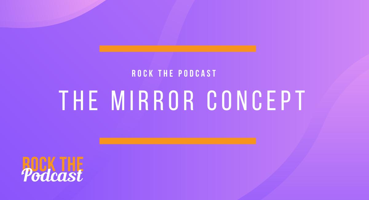 The Mirror Concept