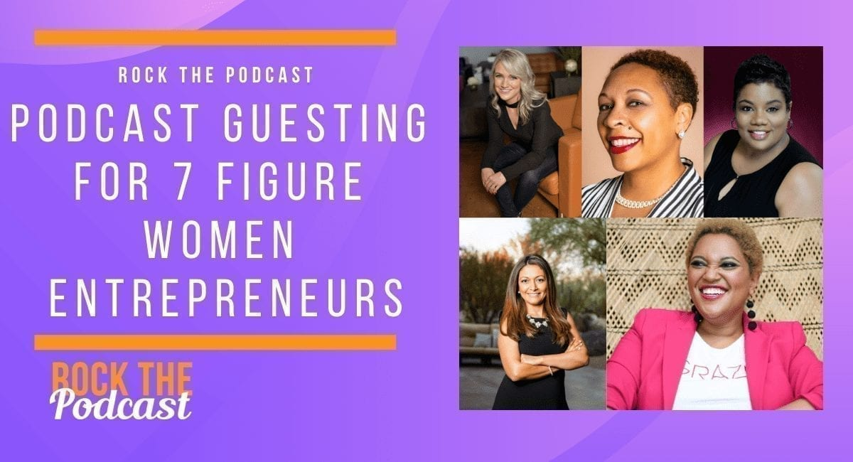 Podcast Guesting for 7 Figure Women Entrepreneurs
