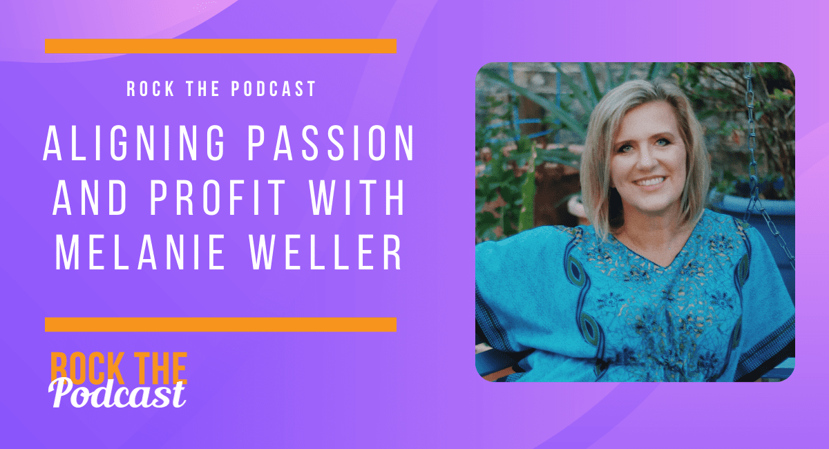 Aligning Passion and Profit with Melanie Weller