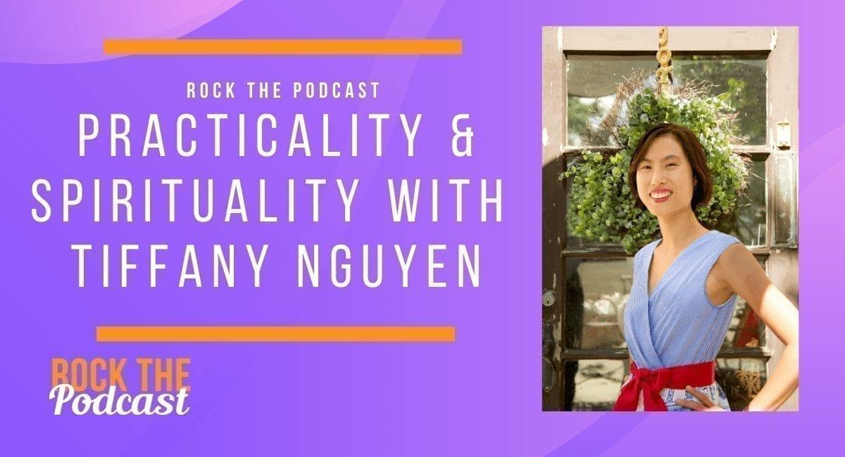 Practicality & Spirituality with Tiffany Nguyen