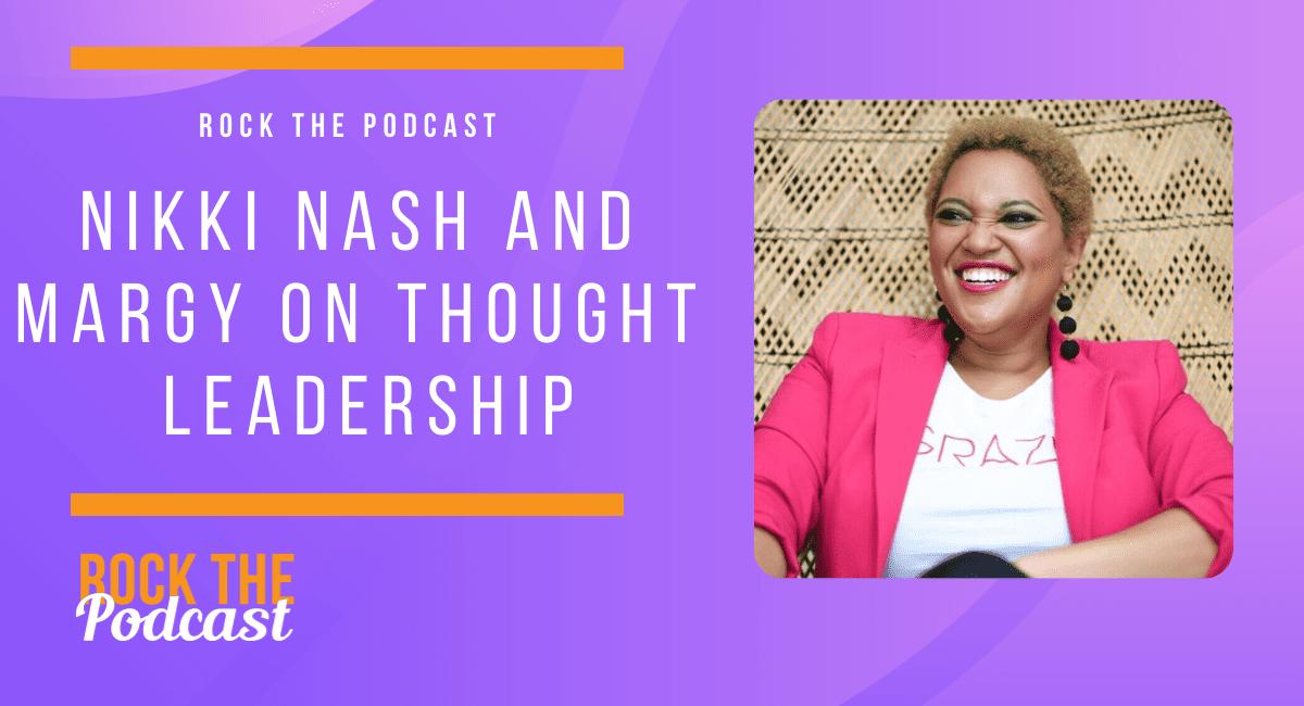 Nikki Nash and Margy on Thought Leadership