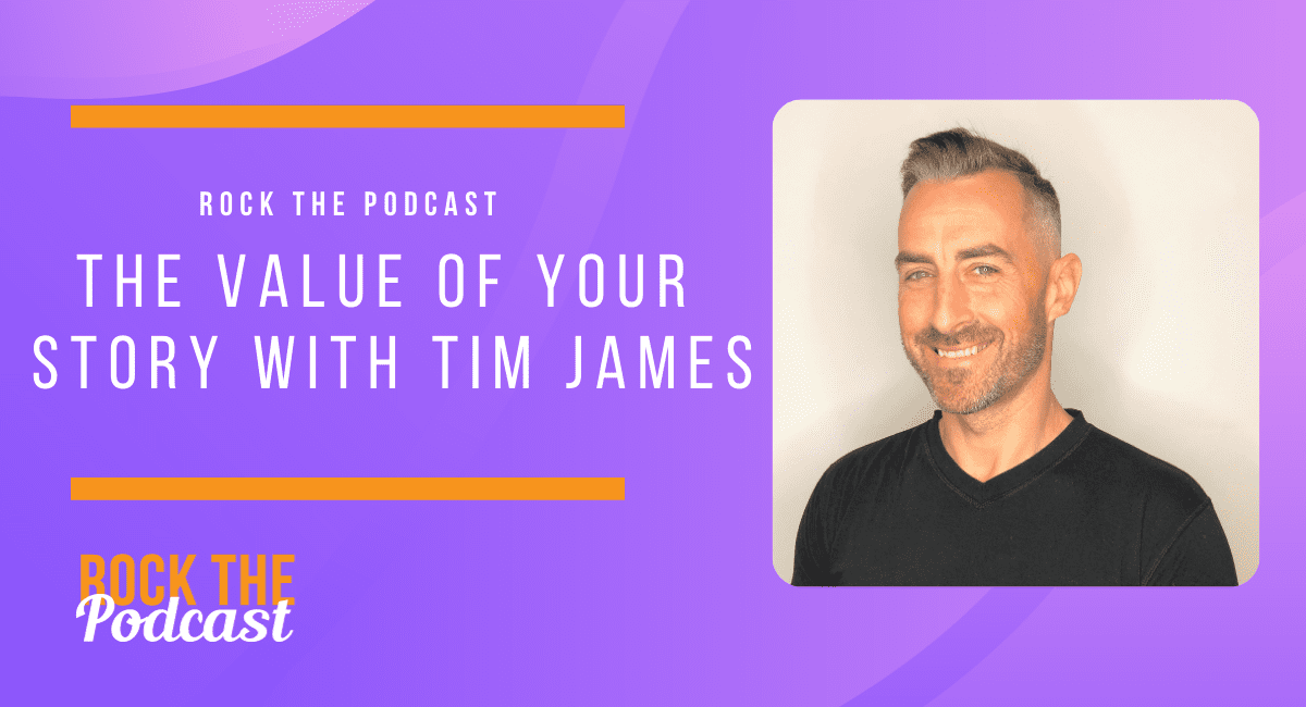 The Value of Your Story with Tim James