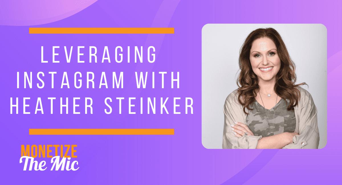 Leveraging Instagram with Heather Steinker