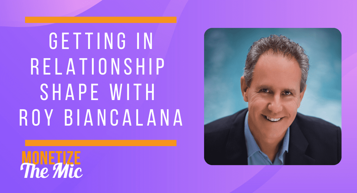 Getting in Relationship Shape with Roy Biancalana